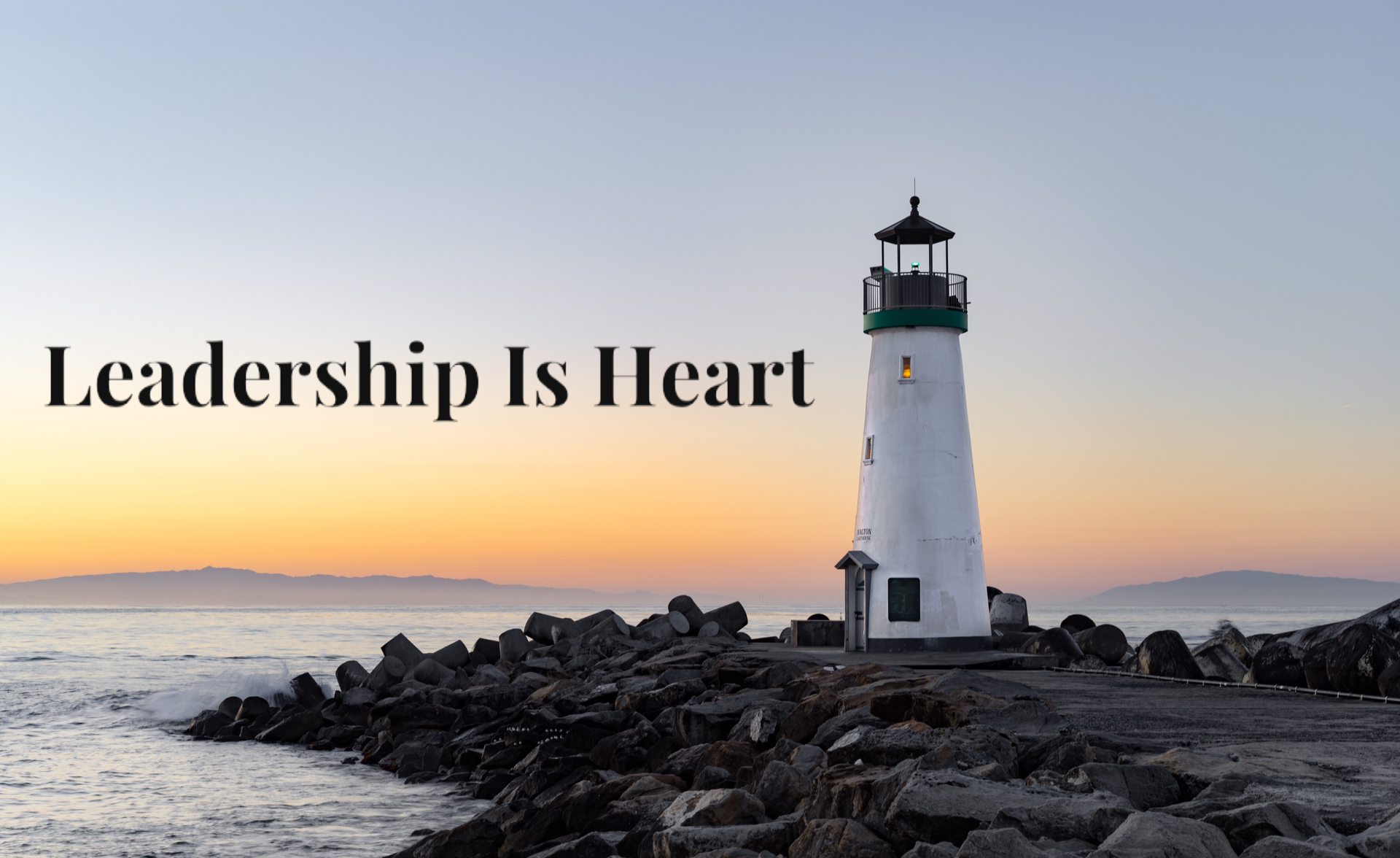 Leadership is Heart